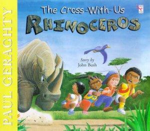 The Cross With Us Rhinoceros by Paul Geraghty & John Bush