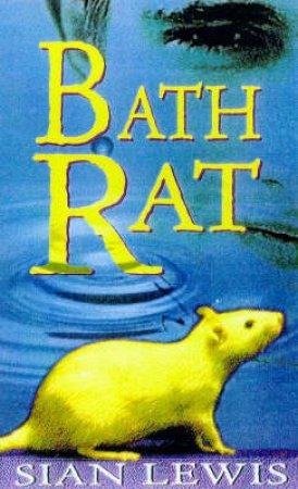 The Bath Rat by Sian Lewis