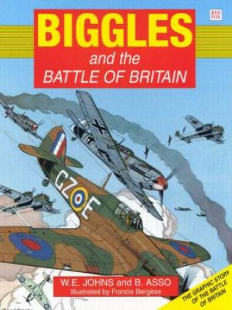 Biggles & The Battle Of Britain by Captain W E Johns