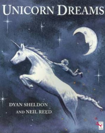Unicorn Dreams by Dyan Sheldon