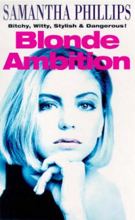 Blonde Ambition by Samantha Phillips