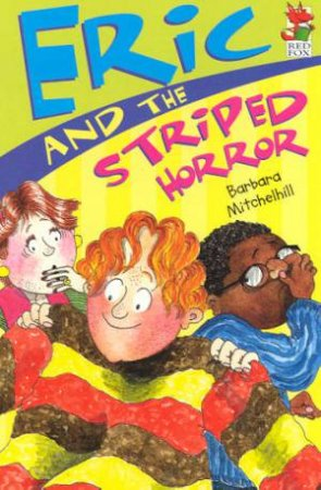 Red Fox Read Alone: Eric And The Striped Horror by Barbara Mitchelhill