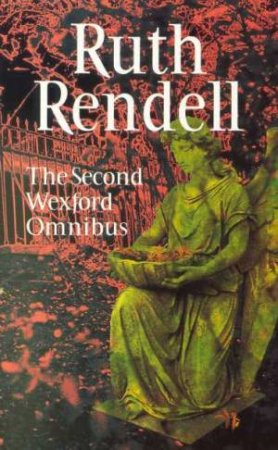 The Second Wexford Omnibus by Ruth Rendell