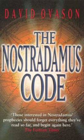 The Nostradamus Code by David Ovason