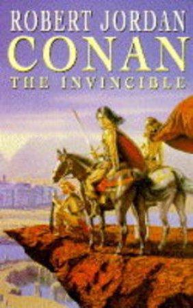Conan: The Invincible by Robert Jordan