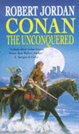 Conan: The Unconquered by Robert Jordan