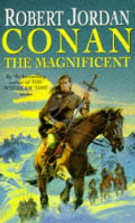 Conan: The Magnificent by Robert Jordan