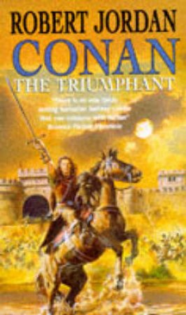 Conan: The Triumphant by Robert Jordan