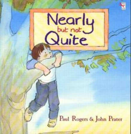 Nearly But Not Quite by Paul Rogers & John Prater