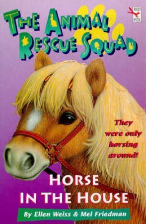 Animal Rescue Squad: Horse House by Ellen Weiss