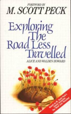Exploring The Road Less Travelled by Alice & Walden Howard