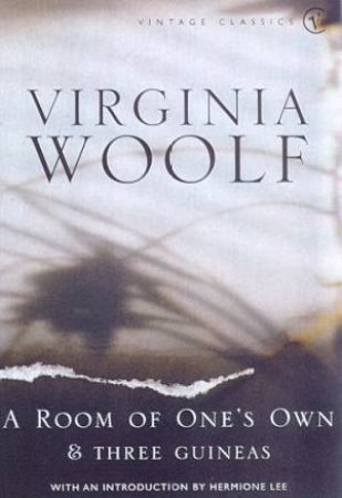 Room Of One's Own and Three Guineas by Virginia Woolf