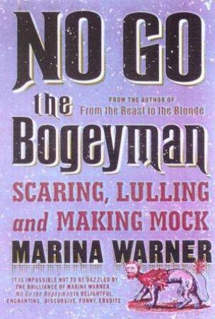 No Go The Bogeyman by Marina Warner