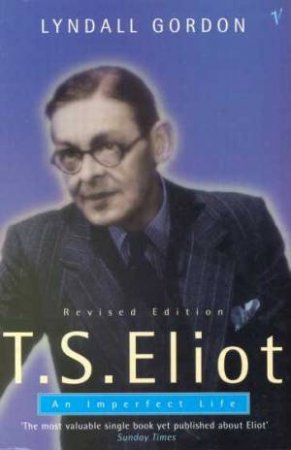 T S Eliot by Lyndall Gordon