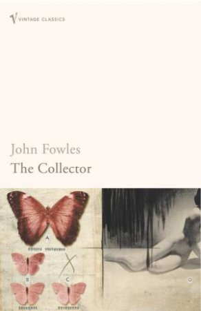 Vintage Classics: The Collector by John Fowles