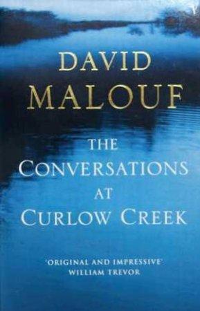 Conversations At Curlow Creek by David Malouf