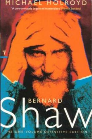 George Bernard Shaw One Volume by Michael Holroyd