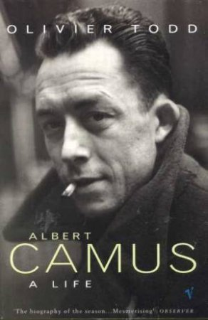 Albert Camus:  A Life by Oliver Todd