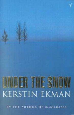 Under The Snow by Kerstin Ekman