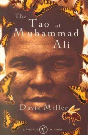 The Tao Of Muhammad Ali by Davis Miller