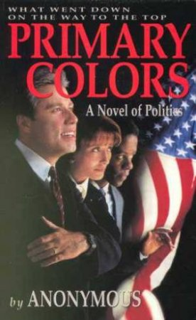 Primary Colors - Film Tie-In by Anonymous
