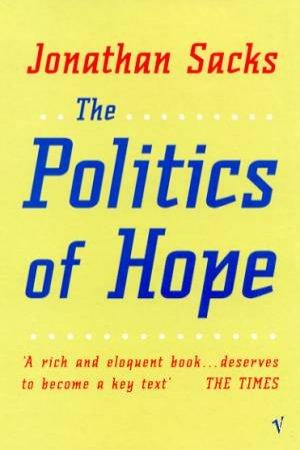 The Politics Of Hope by Jonathan Sacks