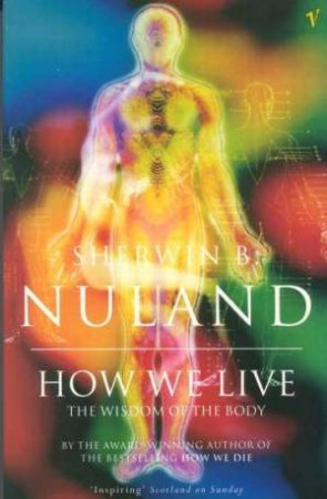 How We Live by Sherwin Nuland