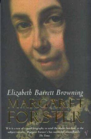 Elizabeth Barrett Browning by Margaret Forster
