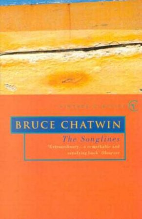 Vintage Classics: The Songlines by Bruce Chatwin
