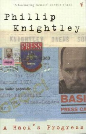 A Hack's Progress by Phillip Knightley