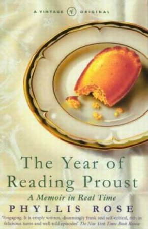 Vintage Classics: A Year Of Reading Proust by Phyllis Rose