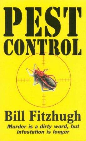 Pest Control by Bill Fitzhugh