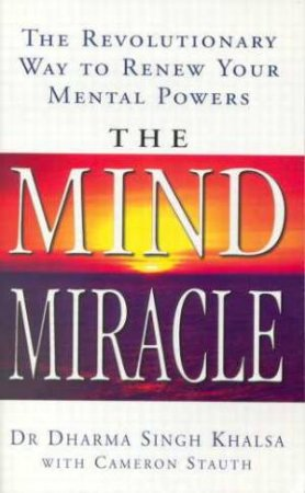 The Mind Miracle by Dharma Khalsa