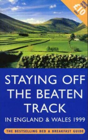 Staying Off The Beaten Track in England & Wales 1999 by Jan Bowmer