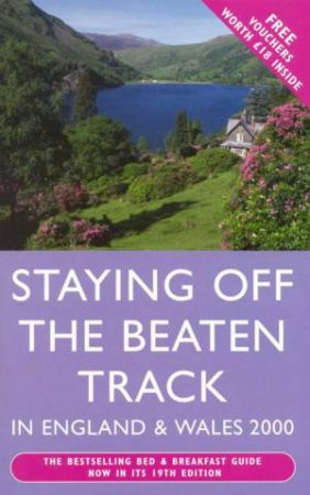 Staying Off The Beaten Track In England & Wales 2000 by Jan Bowmer
