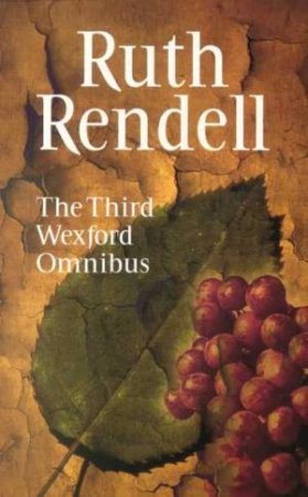 The Third Wexford Omnibus by Ruth Rendell