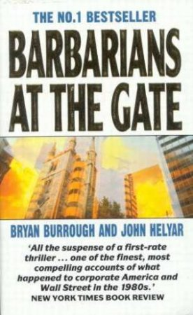 Barbarians At The Gate by Brian Burrough