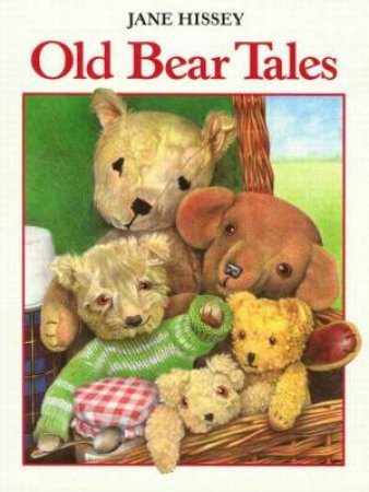 Old Bear Tales by Jane Hissey