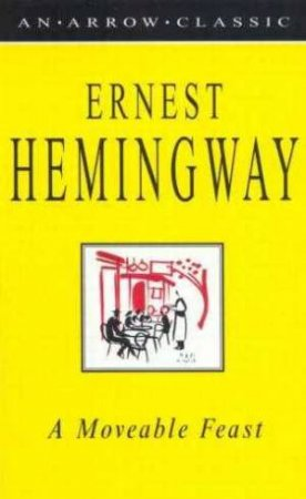 Arrow Classic: A Moveable Feast by Ernest Hemingway