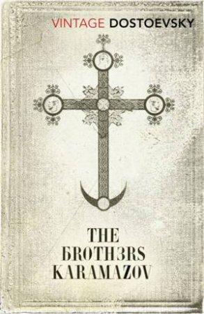 Vintage Classics: Brothers Karamazov by Fyodor Dostoevsky