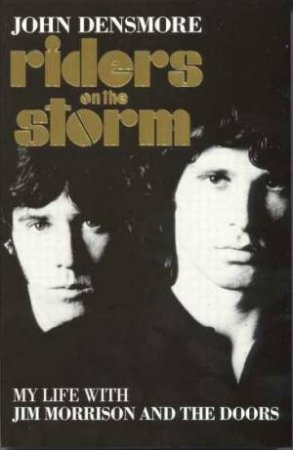 Riders On The Storm: The Doors by John Densmore