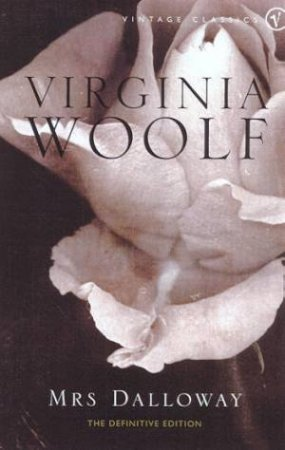 Vintage Classics: Mrs Dalloway by Virginia Woolf