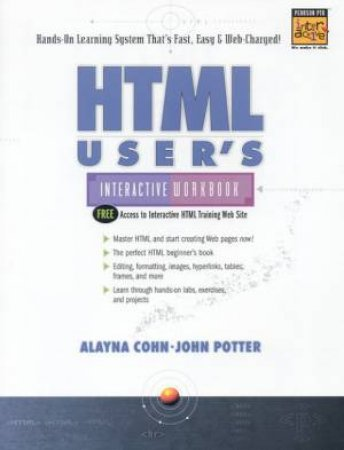 HTML User's Interactive Workbook by Alayna Cohn & John Potter