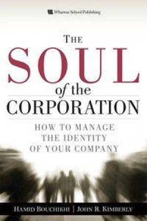 The Soul of the Corporation: How to manage the identity of your company by & Bouchkhini Kimberly