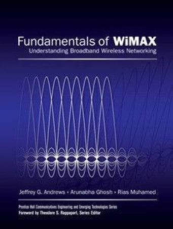 Fundamentals of WiMAX: Understanding Broadband Wireless Networking by Various