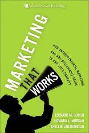 Marketing That Works by Lodish & Morgan