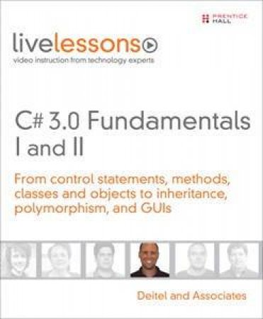 C# 3.0 Fundamentals I And II (Video Live Lessons) by Deitel and Associates