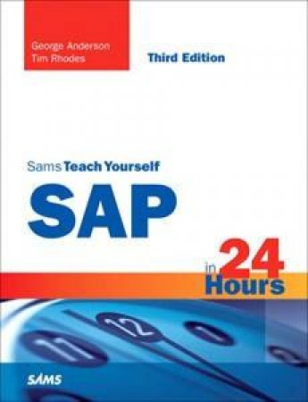 Sam's Teach Yourself SAP in 24 Hours, 3E by Various
