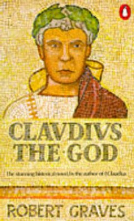 Claudius The God by Robert Graves