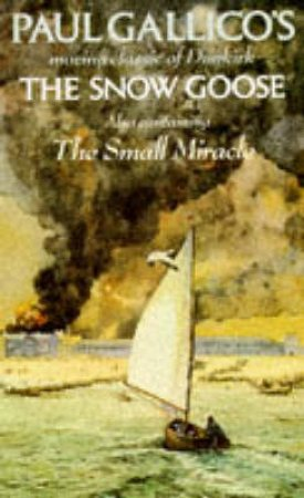 The Snow Goose & The Small Miracle by Paul Gallico